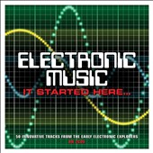 Various Artists: Electronic Music: It Started Here