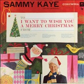 Sammy Kaye & His Orchestra: I Want to Wish You a Merry Christmas [11/4]