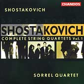 Shostakovich: Complete String Quartets Vol 1 /Sorrel Quartet