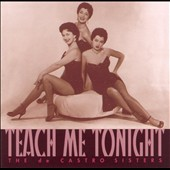 The De Castro Sisters: Teach Me Tonight