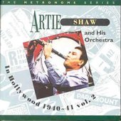 Artie Shaw: In Hollywood, Vol. 2 (1940-1941)