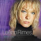LeAnn Rimes: I Need You [Bonus Tracks]