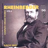Rheinberger: Complete Organ Works Vol 6 / Rudolf Innig