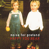 Noise for Pretend: Happy You Near [10th Anniversary Edition] *