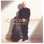 The Ultimate Guitar Collection / John Williams