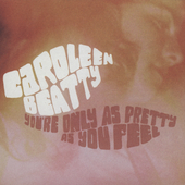 Caroleen Beatty: You're Only as Pretty as You Feel