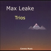 Max Leake: Trios