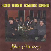 The Big Easy Blues Band: Blue Mondays