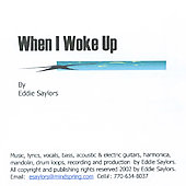 Eddie Saylors: When I Woke Up *
