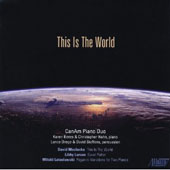 This Is The World - works by Maslanka, Larsen, Lutoslawski / CanAm Piano Duo, David Steffens, percussion