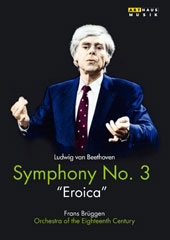 Beethoven: Symphony No. 3 'Eroica' / Frans Bruggen, Orchestra of the Eighteenth Century [DVD]