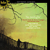 At Twilight - Choral Music of Grainger and Grieg / Layton