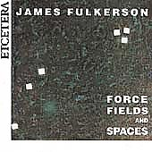 Fulkerson: Force Fields and Spaces / James Fulkerson
