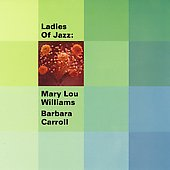 Mary Lou Williams/Barbara Carroll: Ladies of Jazz [Collectables]