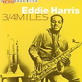 Eddie Harris: 3/4 Mile