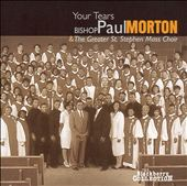 Bishop Paul S. Morton, Sr.: Your Tears