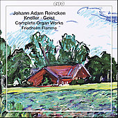 Reincken, Kneller, Geist: Complete Organ Works / Flamme