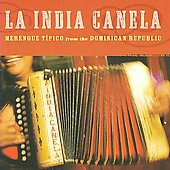 La India Canela: Merengue Tipico from the Dominican Republic