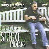 Tony DeMarco: The Sligo Indians *