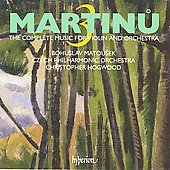 Martinu: The Complete Music for Violin and Orchestra Vol 3 / Hogwood, Matousek, Czech PO