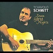 Tchavolo Schmitt: Seven Gypsy Nights [Digipak]