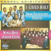 The Swan Silvertones/Wings Over Jordan Choir: I Cried Holy *
