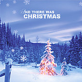 Various Artists: And There Was Christmas