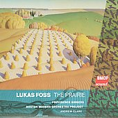 Foss: The Prairie / Clark, Boston Modern Orchestra Project, et al