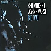Red Mitchell/Warne Marsh: Big Two
