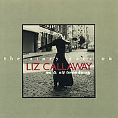 Liz Callaway: The Story Goes On: Liz Callaway On and Off Broadway