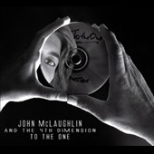 John McLaughlin & the 4th Dimension/John McLaughlin: To the One [Digipak]