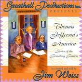 Jim Weiss: Thomas Jefferson's America: Stories of the Founding Fathers