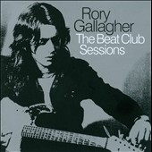 Rory Gallager/Rory Gallagher: The Beat Club Sessions