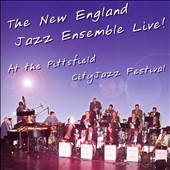 New England Jazz Ensemble: Live at the Pittsfield City Jazz Festival *