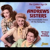 The Andrews Sisters: Golden Age of the Andrew Sisters