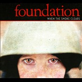 Foundation (Rock): When the Smoke Clears [Digipak]