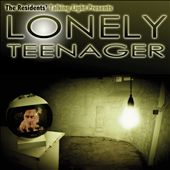 The Residents: Lonely Teenager