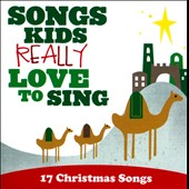 Various Artists: Songs Kids Really Love To Sing: 17 Christmas Songs