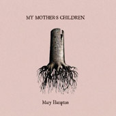 Mary Hampton: My Mother's Children [Digipak] *