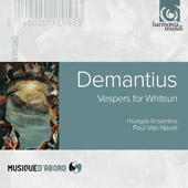 Christophorus Demantius: Vespers for Whitsun / Paul Van Nevel, Huelgas-Ensemble