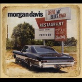 Davis Morgan: Drive My Blues Away
