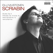 Scriabin: Etudes; Preludes; Sonata No. 10; Vers la Flamme / Olli Mustonen, piano