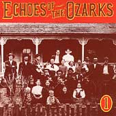 Various Artists: Echoes of the Ozarks, Vol. 1