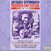 Offenbach, Flotow: Cello Miniatures / Noferini, Roach