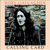 Rory Gallagher: Calling Card [Bonus Tracks] [Remastered] [Digipak]