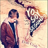 Evan Craft: Yo Soy Segundo