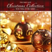 Various Artists: The Only Jazz Christmas Collection You Will Ever Need [PA]