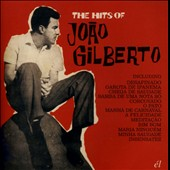 Joao Gilberto: The  Hits of Joao Gilberto
