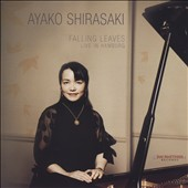 Ayako Shirasaki: Falling Leaves: Live in Hamburg