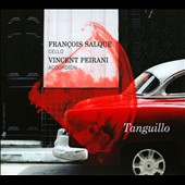 Tanguillo - Music of South America incl. Piazzolla / Francois Salque, cello; Vincent Peirani, accordion
